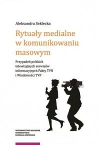 Rytuały medialne w komunikowaniu masowym - okładka książki