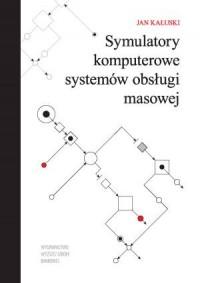 Symulatory komputerowe systemów obsługi masowej - okładka książki
