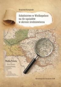Szkolnictwo w Wielkopolsce na tle - okładka książki