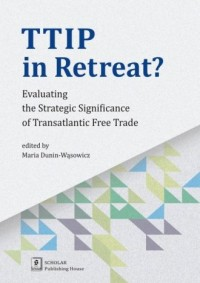TTIP in Retreat? Evaluating the - okładka książki