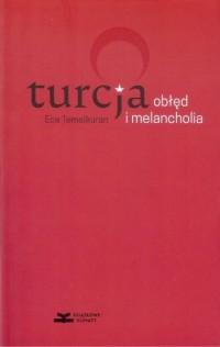 Turcja. Obłęd i melancholia - okładka książki