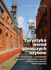 Turystyka wśród górniczych szybów. - okładka książki
