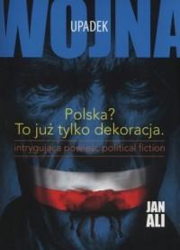 Upadek. Trylogia Wojna cz. 2 - okładka książki