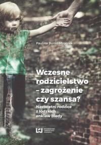 Wczesne rodzicielstwo - zagrożenie - okładka książki