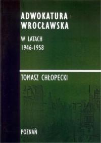 Adwokatura Wrocławska w latach - okładka książki