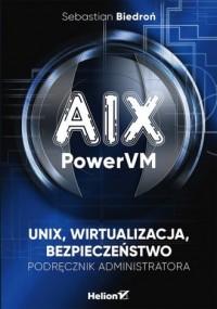 AIX PowerVM UNIX wirtualizacja bezpieczeństwo Podręcznik administratora - okładka książki