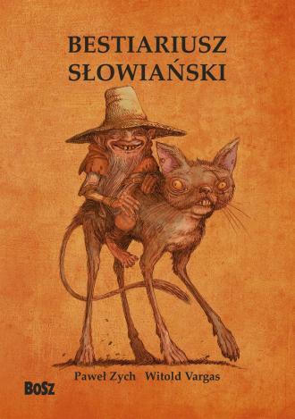 Bestiariusz słowiański. Rzecz o - okładka książki