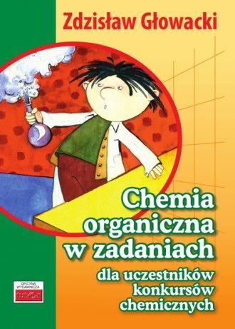 Chemia organiczna w zadaniach dla - okładka podręcznika