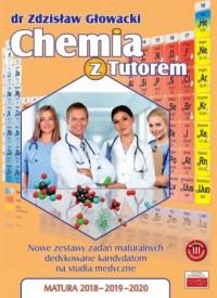 Chemia z Tutorem. Nowe zestawy zadań maturalnych dedykowane kandydatom na studia medyczne. Matura 2018-2019-2020 - okładka podręcznika