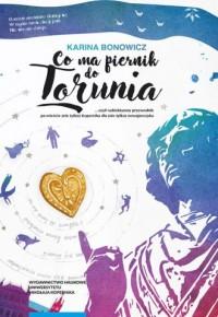 Co ma piernik do Torunia - Karina - okładka książki