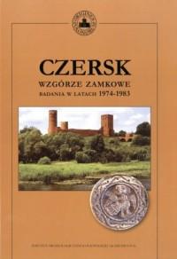 Czersk Wzgórze zamkowe. Badania w latach 1974-1983 - okładka książki