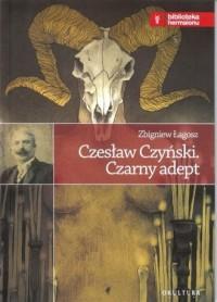 Czesław Czyński. Czarny adept - okładka książki
