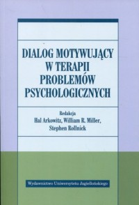 Dialog motywujący w terapii problemów psychologicznych - okładka książki