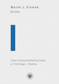 Dzieła. Tom 1. Idea transcendentalizmu - okładka książki