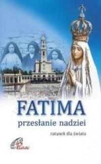 Fatima. Przesłanie nadziei - okładka książki