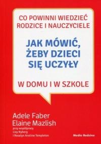 Jak mówić, żeby dzieci się uczyły - okładka książki