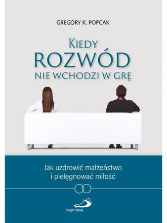 Kiedy rozwód nie wchodzi w grę - okładka książki