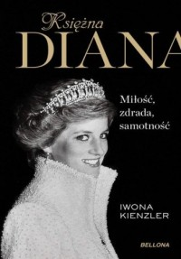 Księżna Diana. Miłość, zdrada, - okładka książki