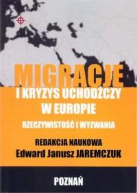 Migracje i kryzys uchodźczy w Europie - okładka książki