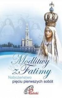 Modlitwy z Fatimy. Nabożeństwo pięciu pierwszych sobót - okładka książki