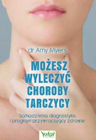 Możesz wyleczyć choroby tarczycy - okładka książki