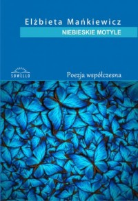 Niebieskie motyle. Poezja współczesna - okładka książki