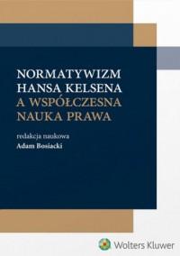 Normatywizm Hansa Kelsena a współczesna - okładka książki