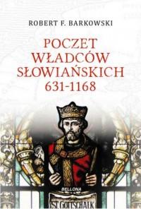 Poczet władców słowiańskich 631-1168 - okładka książki