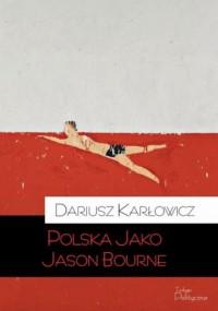 Polska jako Jason Bourne - okładka książki