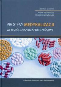 Procesy medykalizacji we współczesnym - okładka książki