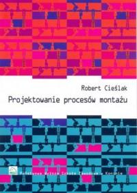 Projektowanie procesów montażu - okładka książki