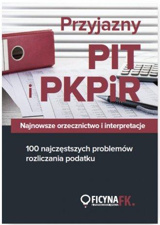 Przyjazny PIT i PKPiR. Najnowsze - okładka książki