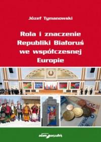 Rola i znaczenie Republiki Białoruś - okładka książki