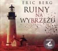 Ruiny na wybrzeżu - Eric Berg - pudełko audiobooku