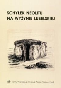 Schyłek neolitu na Wyżynie Lubelskiej - okładka książki