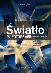 Światło w fotografii. Magia i nauka. Wydanie rozszerzone i zaktualizowane. - okładka książki