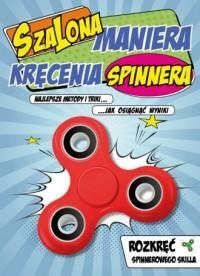 Szalona maniera kręcenia spinnera - okładka książki