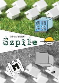 Szpile - Mariusz Bielich - okładka książki
