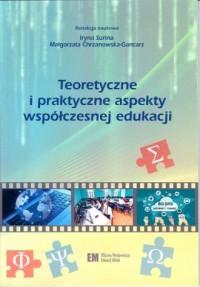 Teoretyczne i praktyczne aspekty współczesnej edukacji - okładka książki