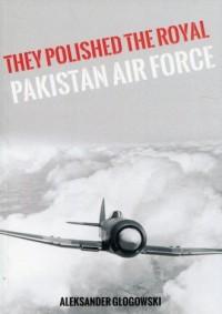 They polished The Royal Pakistan - okładka książki