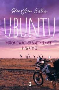 Ubuntu. Motocyklowa odyseja samotnej kobiety przez Afrykę - okładka książki