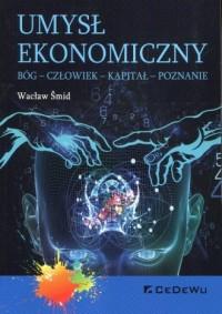 Umysł ekonomiczny. Bóg - człowiek - okładka książki