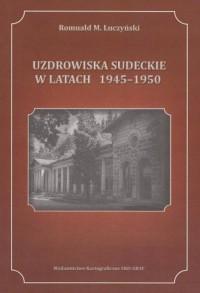 Uzdrowiska Sudeckie w latach 1945-1950 - okładka książki