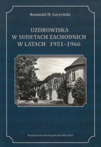 Uzdrowiska w Sudetach Zachodnich1951-1966 - okładka książki