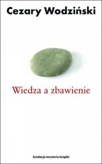 Wiedza a zbawienie - Cezary Wodziński - okładka książki