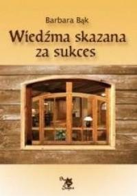 Wiedźma skazana za sukces - okładka książki