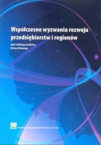 Współczesne wyzwania rozwoju przedsiębiorstw i regionów - okładka książki