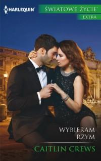 Wybieram Rzym. Seria: Światowe Życie Ekstra - okładka książki