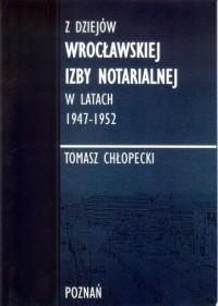 Z dziejów Wrocławskiej Izby Notarialnej - okładka książki