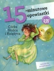 15-minutowe opowiastki. Córka Słońca - okładka książki
